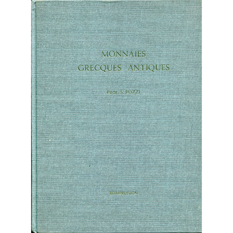 Monnaies Grecques Antiques provenant de la collection de S. Pozzi - catalogue de la vente à Genève de 1920