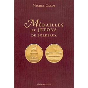 CARDE Michel   Médailles et Jetons de Bordeaux