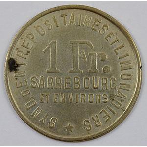 Numismatic foto  Coins Emergency coins from Alsace-Lorraine SAARBURG (Sarrebourg) (57) Syndicat d'Entrepositaires et Limonadiers 1 F   R, Maillechort  29mm   Weckersviller  Vve Untereiner    TTB