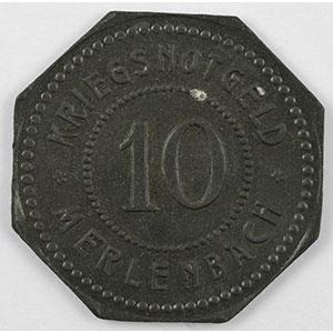 Numismatic foto  Coins Emergency coins from Alsace-Lorraine MERLENBACH (Merlebach) (57) Merlenbach 10 (pf)    1917,Zn,8   20,5 mm    TTB