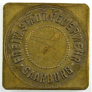 Numismatic foto  Coins Emergency coins from Alsace-Lorraine SAARBURG (Sarrebourg) (57) Freiw. Städt Feuerwehr (pompiers volontaires) SVI   Lt, carré coins arrondis  25mm    TTB
