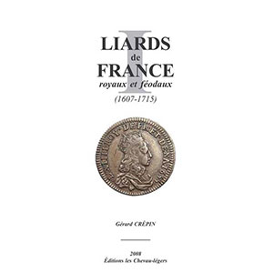 CREPIN   Liards de France royaux et féodaux   (1607-1715)