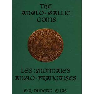 DUNCAN ELIAS   The Anglo-Gallic Coins/Les Monnaies Anglo-Françaises