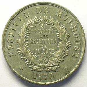 Festival de Mulhouse   8° réunion des Chanteurs de l'Alsace   1870   étain   42mm    TTB+