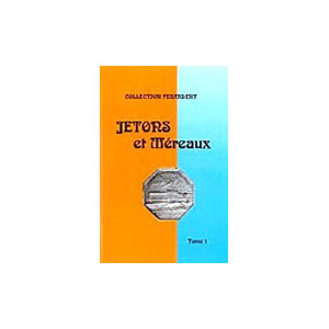 FEUARDENT (collection)  jetons et méraux - tome I - administrations, corporations, noblesse, Ile-de-France