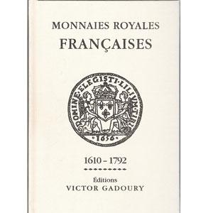 GADOURY   Monnaies Royales Françaises  1610-1792