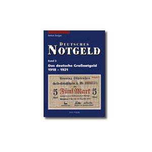 GEIGER   Das deutsche Grossnotgeld  (1918-1921)  tome 3