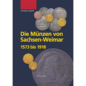 KOPPE   Die Münzen des Hauses SACHSEN-WEIMAR   1573-1918