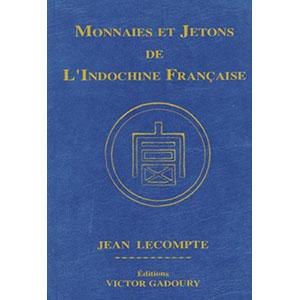 LECOMPTE Jean   Monnaies et Jetons de l'Indochine Française
