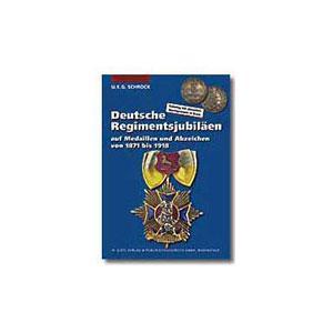 SCHROCK   Deutsche Regimentsjubiläen auf Medaillen und Abzeichen